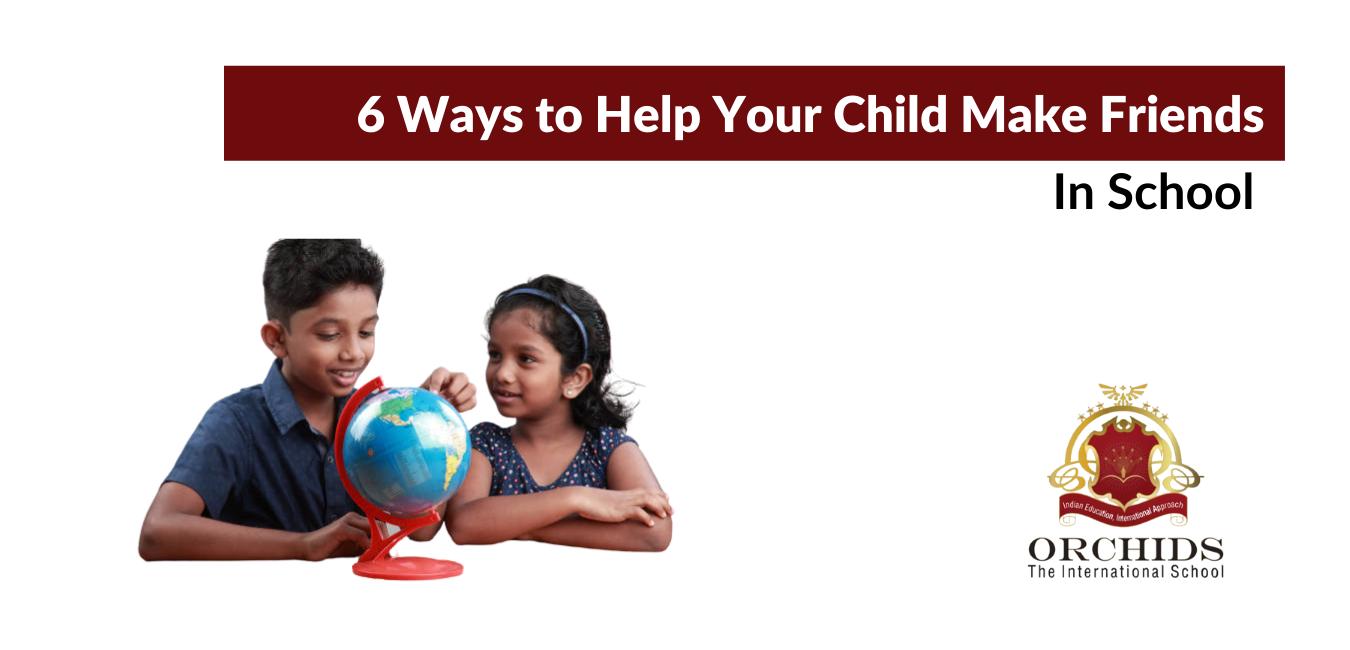6 Ways to Help Your Child Make Friends in School