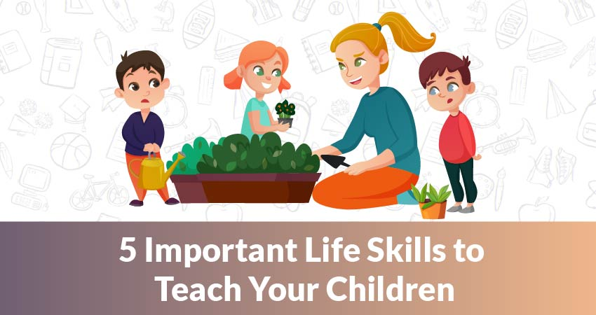 What Are 5 Crucial Life Skills Kids Must Learn?