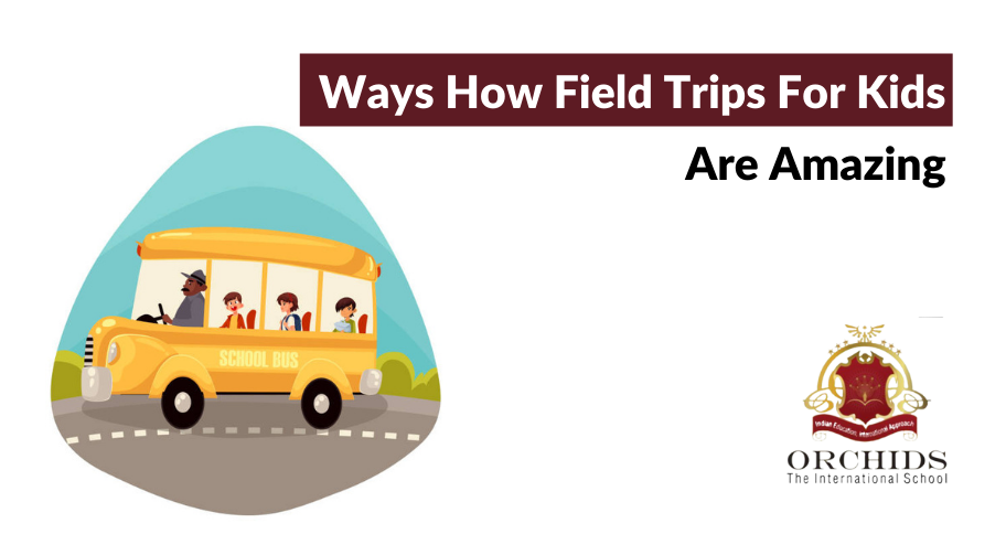 4 Ways How Field Trips For Kids Are Excellent Ways Of Learning Outside Class