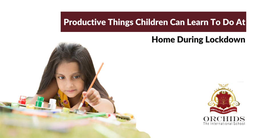 Productive Things Children Can Learn To Do At Home During Lock down