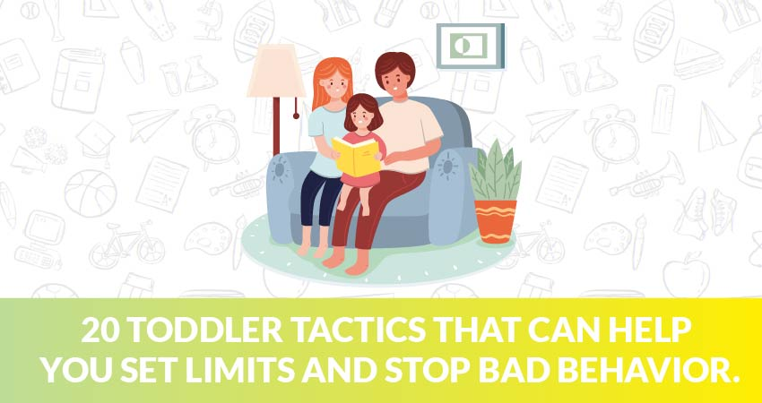 20 toddler tactics that can help you set limits and stop bad behavior.