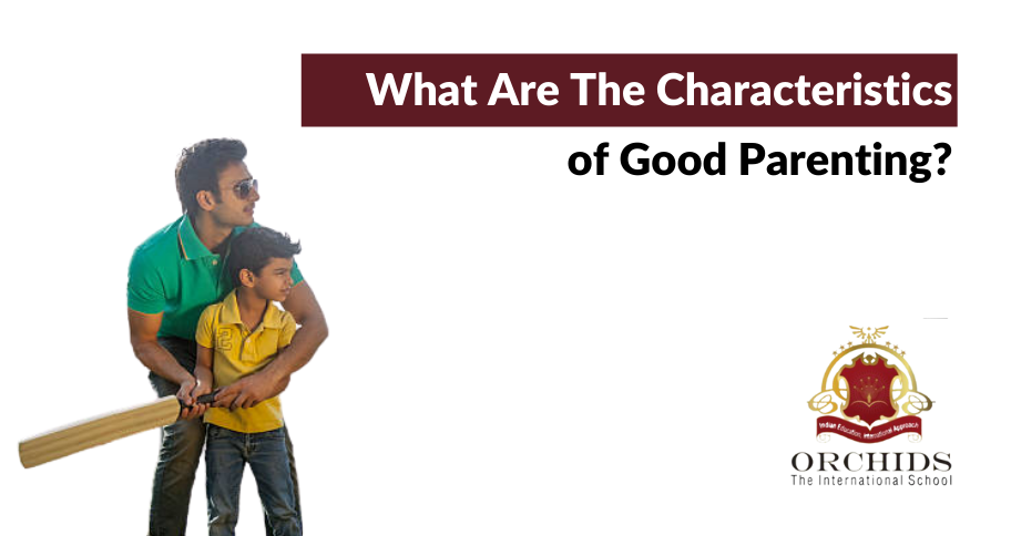 What Are The Characteristics of Good Parenting?