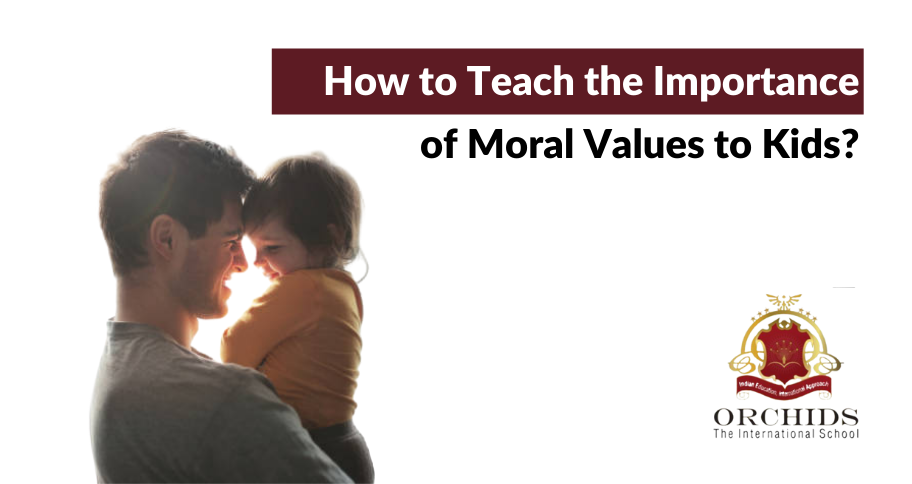 8 Ways You Can Teach the Importance of Moral Values to Kids