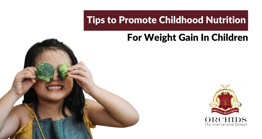 Tips to Promote Childhood Nutrition For Weight Gain In Children