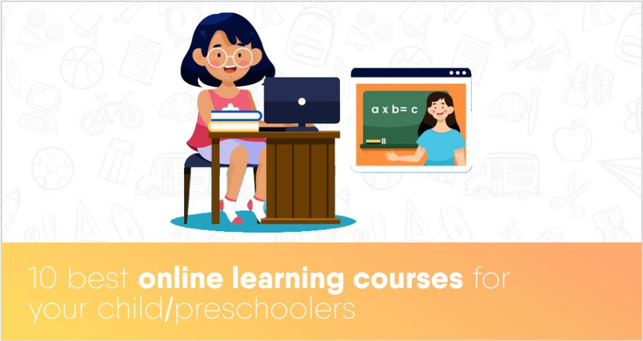 10 best online learning courses for your child/preschoolers