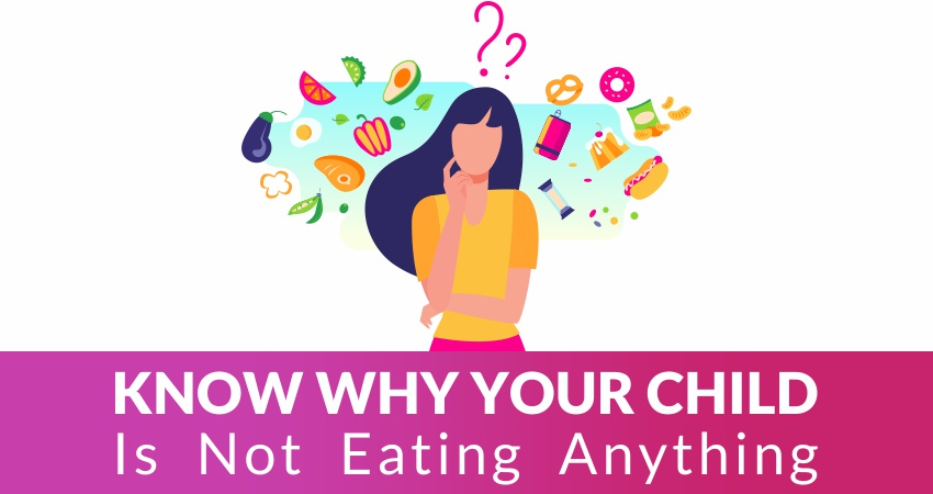 Know why your child is not eating anything