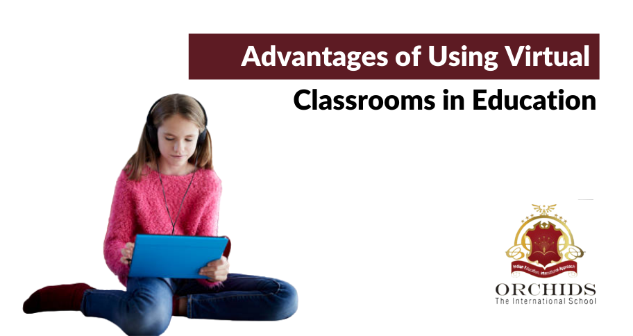 Top Advantages of using Virtual Classrooms in Education
