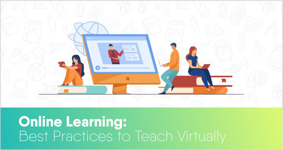 Online Learning Best Practices to Teach Virtually