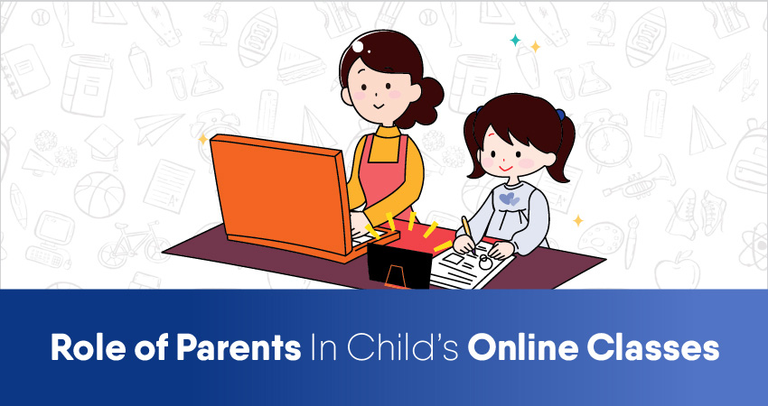 Why parents should be a part of their kids' online classes?