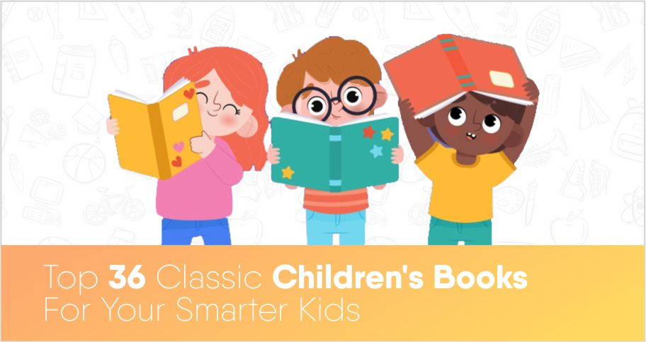Top 36 Classic Children's Books For Your Smarter Kids