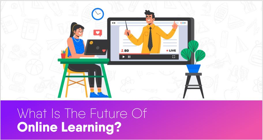 What Is The Future Of Online Learning?