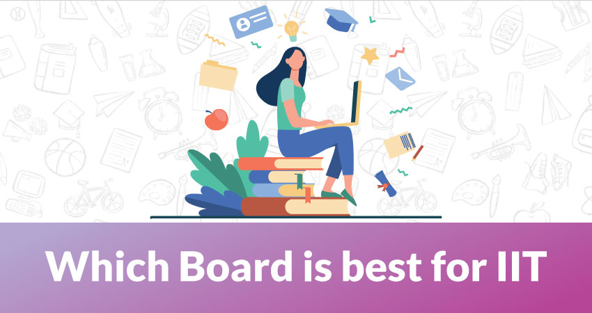 Which board is best for IIT