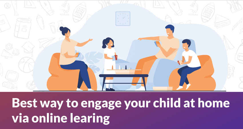 Best Ways To Engage Your kids At Home Via Online Learning