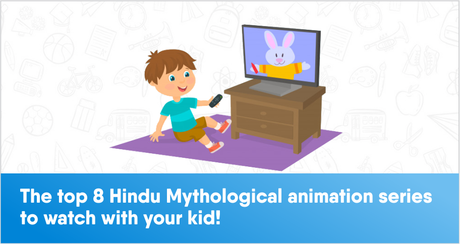 The top 8 Hindu Mythological animation series to watch with your kid!