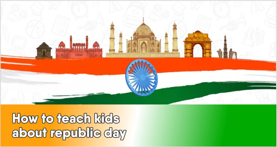 How to teach kids about the Republic day