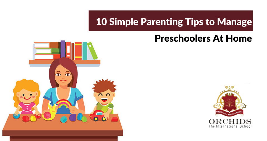 10 Simple Parenting Tips to Manage Preschoolers At Home