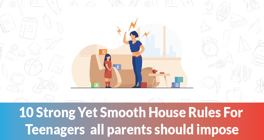 10 Strong Yet Smooth House Rules For Teenagers  all parents should impose