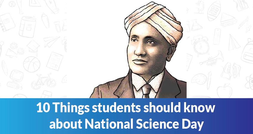 10 things students should know about National Science Day- The 28th Feb!