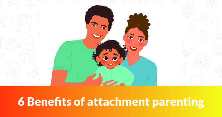 6 Benefits of attachment parenting
