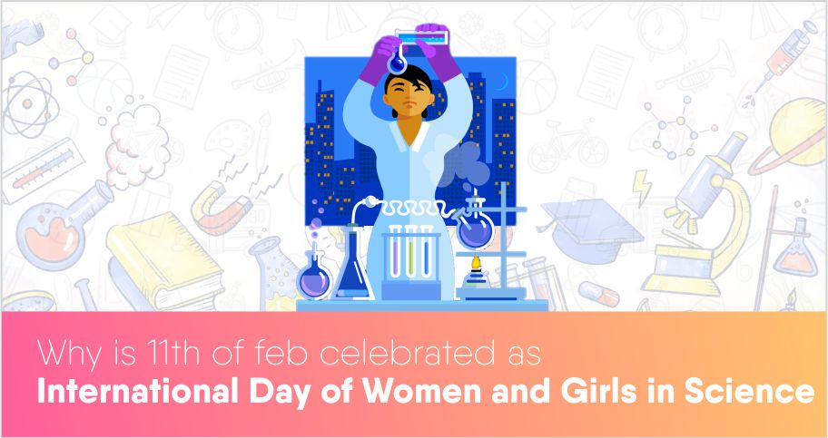 Why is the 11th of Feb celebrated as International Day of Women and Girls in Science?
