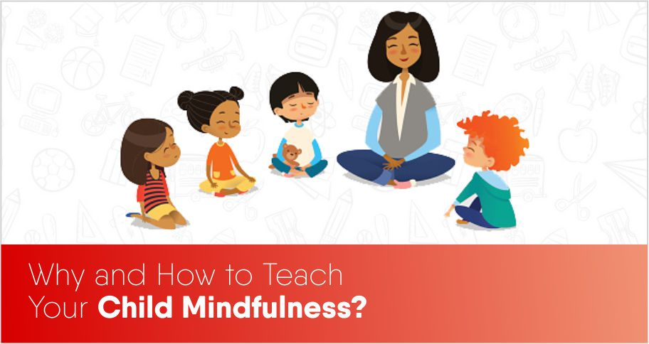 Why and How to Teach Your Child Mindfulness?