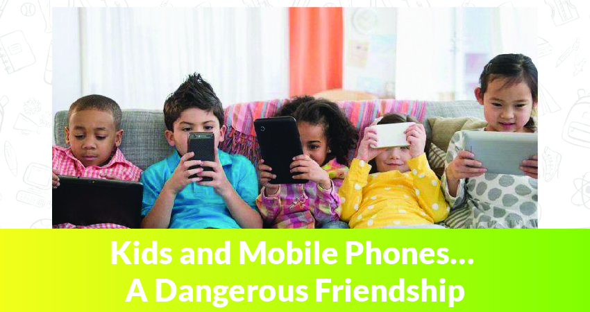 Kids and Mobile Phones… A Dangerous Friendship