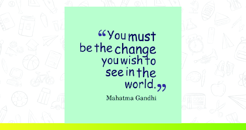 """Quote by Gandhi: """"You must be the change you wish to see in the world"""""""