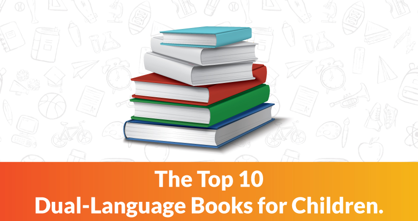 The Top 10 Dual-Language Books for Children.