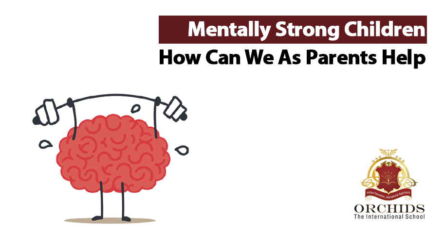 How to raise mentally strong children?