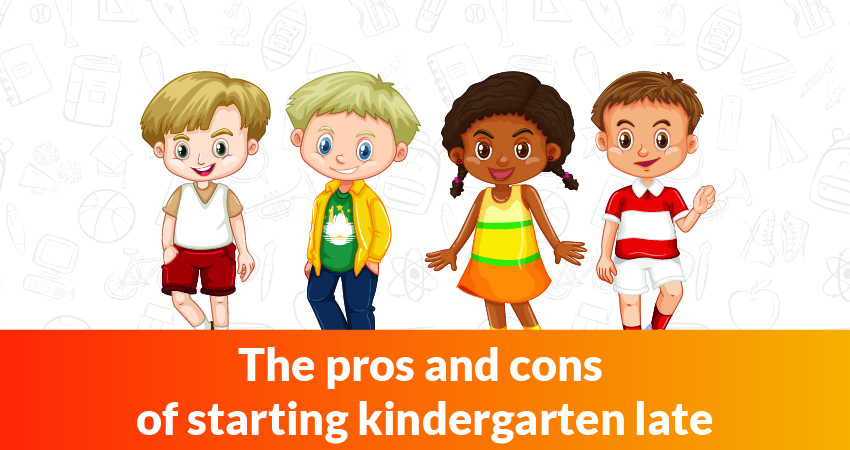 The Pros and Cons of Starting Kindergarten Late