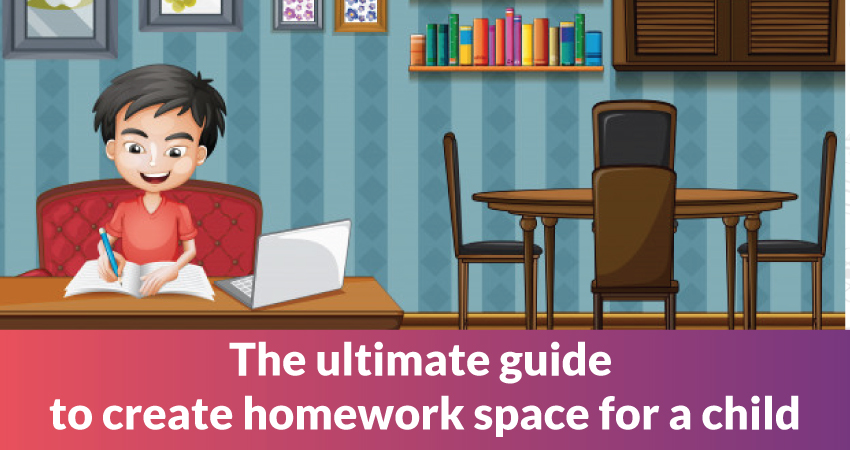 The ultimate guide to creating homework space for a child