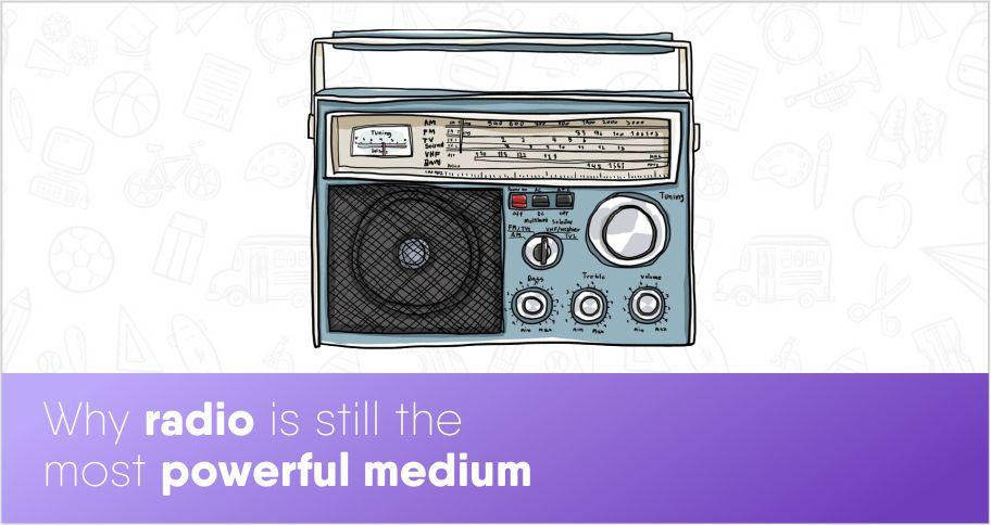 Why radio is still the most powerful medium