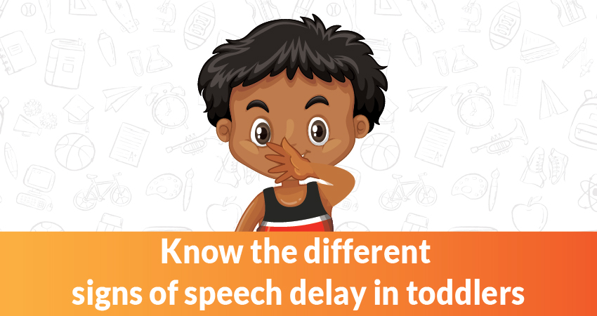 What are the signs of speech delay in Toddlers?
