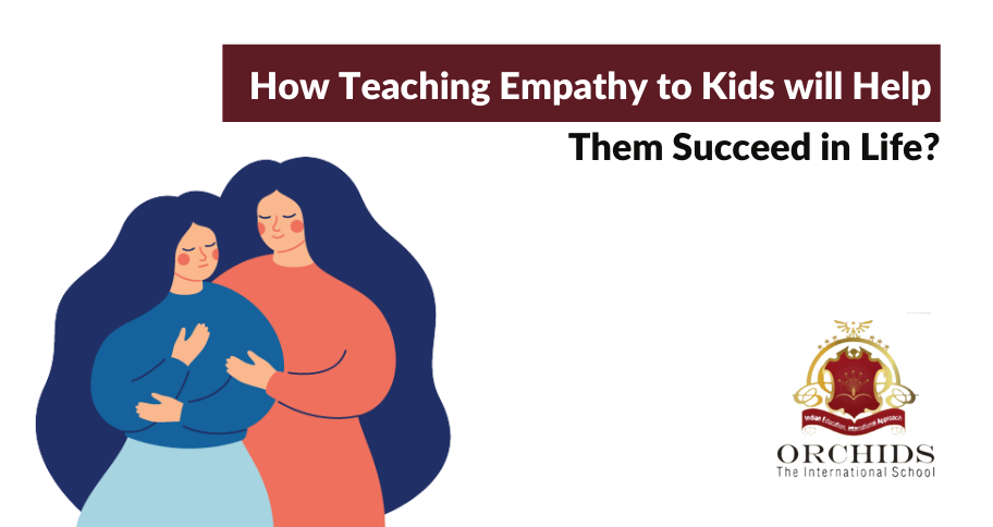 How Teaching Empathy to Kids will Help Them Succeed in Life?