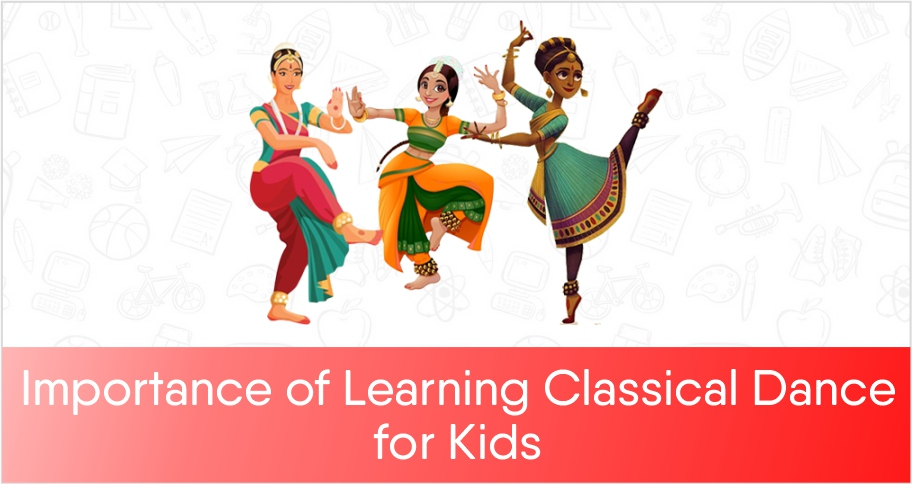 Importance of Learning Classical Dance for Kids
