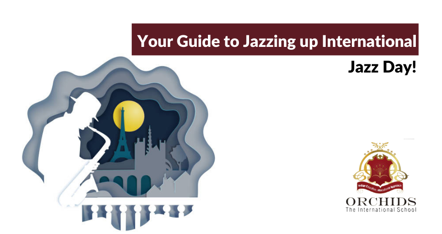 Your Guide to Jazzing up International Jazz Day!