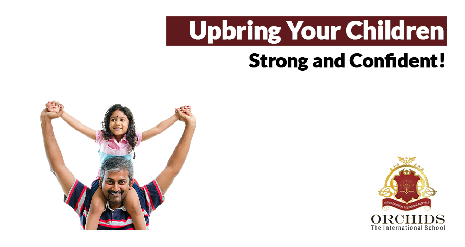 How to Raise a Strong and Confident Child