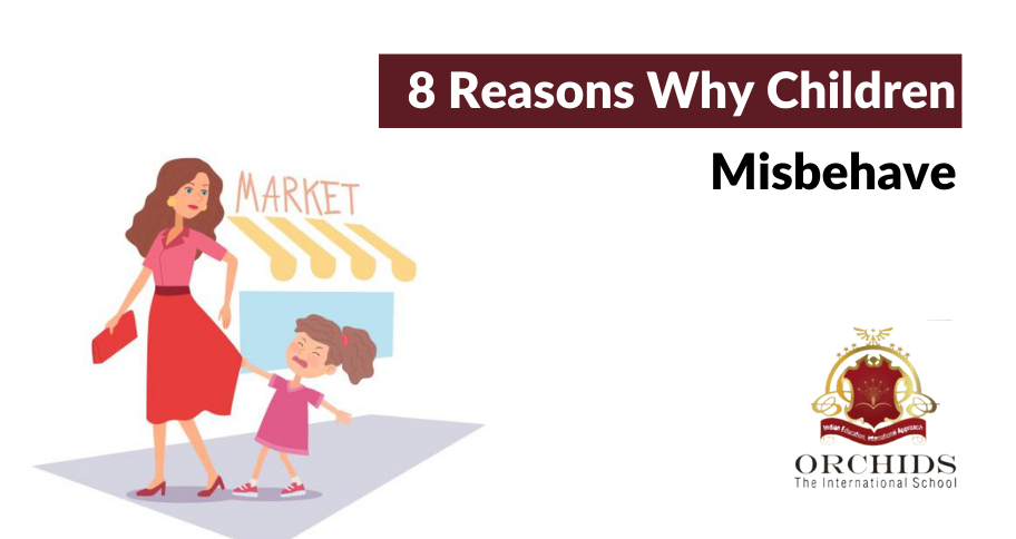 8 Reasons Why Kids Misbehave