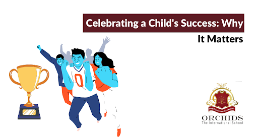 Celebrating a Child's Success: Why It Matters